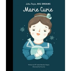 LITTLE PEOPLE BIG DREAMS: MARIE CURIE